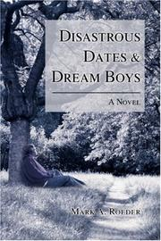 Cover of: Disastrous Dates & Dream Boys by Mark A. Roeder