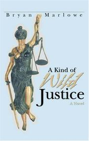 Cover of: A Kind of Wild Justice | Bryan Marlowe