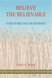 Cover of: Believe The Believable | Virgil L Brady