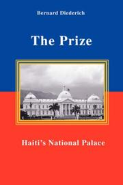 Cover of: The Prize: Haiti's National Palace
