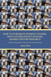 Cover of: How to Publish in Womens Studies, Mens Studies, Policy Analysis, & Family History Research | Anne Hart