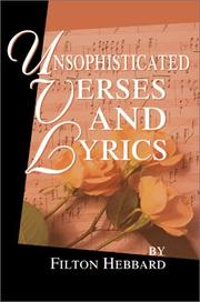 Cover of: Unsophisticated Verses and Lyrics | Filton Hebbard