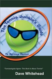 Cover of: The Tennis Junkie's Guide to Serious Humor | Dave Whitehead