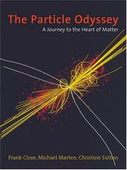 Cover of: The particle odyssey: a journey to the heart of the matter