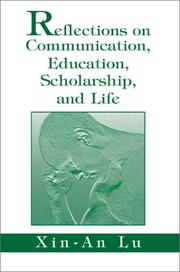 Cover of: Reflections on Communication, Education, Scholarship, and Life | Xin-An Lu