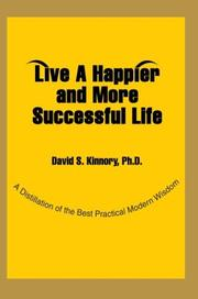 Cover of: Live A Happier and More Successful Life | PH. D. David S. Kinnory