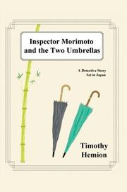 Cover of: Inspector Morimoto and the Two Umbrellas | Timothy Hemion