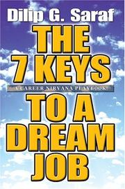 Cover of: The 7 Keys to a Dream Job | Dilip G Saraf