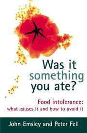 Cover of: Was It Something You Ate?: Food Intolerance | Emsley, John.