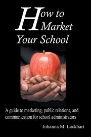 Cover of: How to Market Your School | Johanna M Lockhart