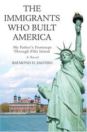 Cover of: The Immigrants Who Built America | Raymond H. Santiso