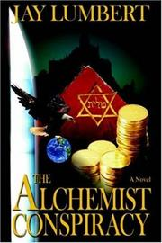 Cover of: The Alchemist Conspiracy | Jay Lumbert