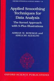 Cover of: Applied smoothing techniques for data analysis | A. W. Bowman