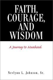 Cover of: Faith, Courage, and Wisdom | Nevlynn L. Johnson