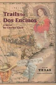 Cover of: Trails to Dos Encinos | Charles Clark