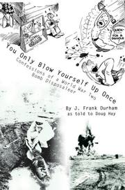 Cover of: You Only Blow Yourself Up Once | J. Frank Durham