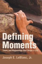 Cover of: Defining Moments | Jr., Joseph E LeBlanc