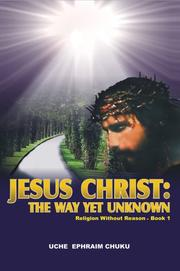 Jesus Christ: The Way Yet Unknown