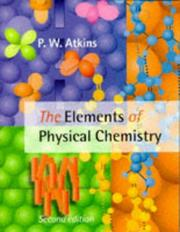 The elements of physical chemistry by P. W. Atkins