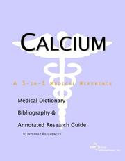 Cover of: Calcium - A Medical Dictionary, Bibliography, and Annotated Research Guide to Internet References