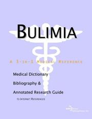 Cover of: Bulimia - A Medical Dictionary, Bibliography, and Annotated Research Guide to Internet References | ICON Health Publications