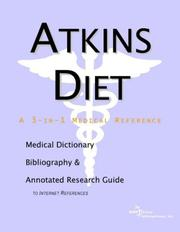 Cover of: Atkins Diet: A Medical Dictionary, Bibliography, and Annotated Research Guide to Internet References