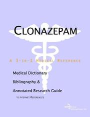 Cover of: Clonazepam - A Medical Dictionary, Bibliography, and Annotated Research Guide to Internet References