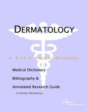 Cover of: Dermatology - A Medical Dictionary, Bibliography, and Annotated Research Guide to Internet References | ICON Health Publications