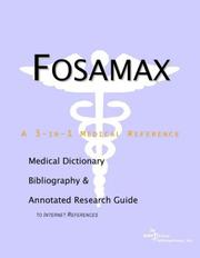 Cover of: Fosamax - A Medical Dictionary, Bibliography, and Annotated Research Guide to Internet References | ICON Health Publications