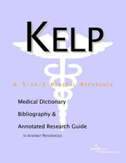 Cover of: Kelp - A Medical Dictionary, Bibliography, and Annotated Research Guide to Internet References | ICON Health Publications