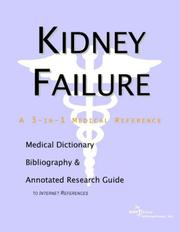 Cover of: Kidney Failure - A Medical Dictionary, Bibliography, and Annotated Research Guide to Internet References
