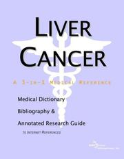 Cover of: Liver Cancer - A Medical Dictionary, Bibliography, and Annotated Research Guide to Internet References