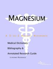 Cover of: Magnesium - A Medical Dictionary, Bibliography, and Annotated Research Guide to Internet References | ICON Health Publications
