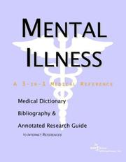 Cover of: Mental Illness - A Medical Dictionary, Bibliography, and Annotated Research Guide to Internet References | ICON Health Publications