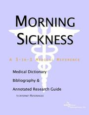 Cover of: Morning Sickness - A Medical Dictionary, Bibliography, and Annotated Research Guide to Internet References | ICON Health Publications