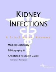 Cover of: Kidney Infections: A Medical Dictionary, Bibliography, And Annotated Research Guide To Internet References