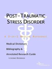Cover of: Post-Traumatic Stress Disorder - A Medical Dictionary, Bibliography, and Annotated Research Guide to Internet References | ICON Health Publications