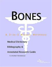 Cover of: Bones - A Medical Dictionary, Bibliography, and Annotated Research Guide to Internet References | ICON Health Publications