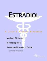 Cover of: Estradiol - A Medical Dictionary, Bibliography, and Annotated Research Guide to Internet References | ICON Health Publications