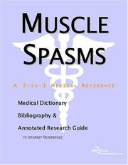 Cover of: Muscle Spasms - A Medical Dictionary, Bibliography, and Annotated Research Guide to Internet References | ICON Health Publications