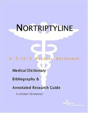 Cover of: Nortriptyline - A Medical Dictionary, Bibliography, and Annotated Research Guide to Internet References | ICON Health Publications
