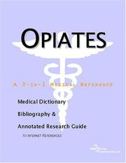 Cover of: Opiates - A Medical Dictionary, Bibliography, and Annotated Research Guide to Internet References | ICON Health Publications