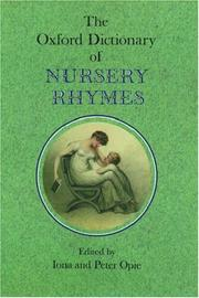 Cover of: The Oxford dictionary of nursery rhymes |