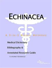 Cover of: Echinacea - A Medical Dictionary, Bibliography, and Annotated Research Guide to Internet References | ICON Health Publications
