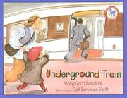 Cover of: Underground Train (Picture Yearling Book) | Mary Quattlebaum