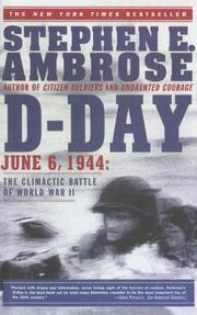 D-Day, June 6, 1944 by Stephen E. Ambrose