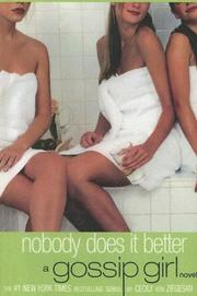Cover of: Nobody Does It Better (Gossip Girl Novels (Library))