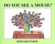 Cover of: Do You See a Mouse | Bernard Waber