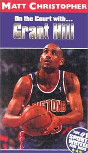 Cover of: On the Court With Grant Hill (Matt Christopher Sports Biographies) by Matt Christopher
