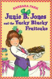 Cover of: Junie B. Jones and the Yucky Blucky Fruitcake (Junie B. Jones)
